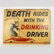 "Sheet Metal Sign ""DEATH RIDES WITH THE DRINKING DRIVER"""