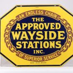 "10. Trade sign, 1927 ""Approved Wayside Station Inc. An Endless Chain of Superior Service."" Three color, Double sided, porcelain"