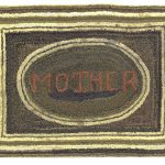 "C. 1900 hooked rug with ""MOTHER""."